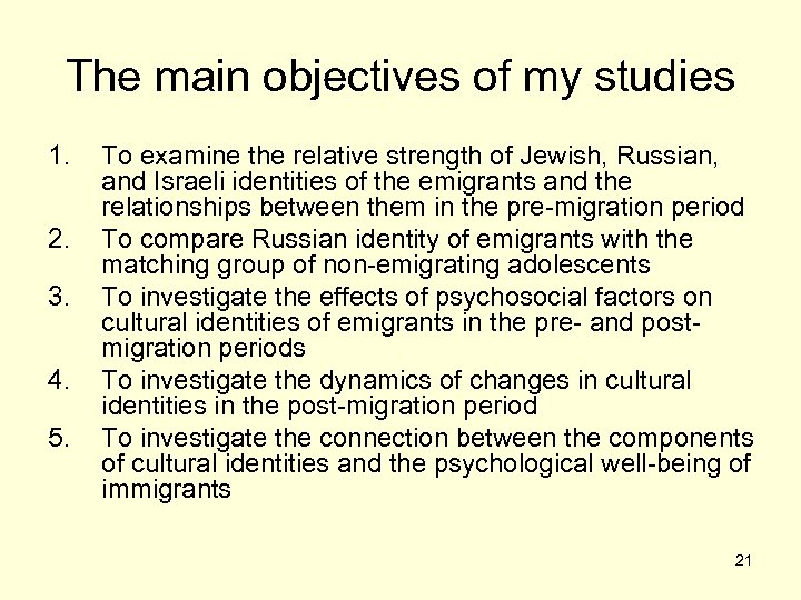 The main objectives of my studies 1. 2. 3. 4. 5. To examine the