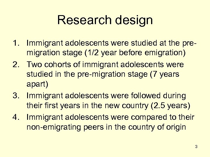 Research design 1. Immigrant adolescents were studied at the premigration stage (1/2 year before