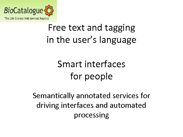 Free text and tagging in the user's language Smart interfaces for people Semantically annotated