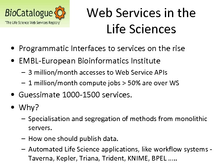 Web Services in the Life Sciences • Programmatic Interfaces to services on the rise