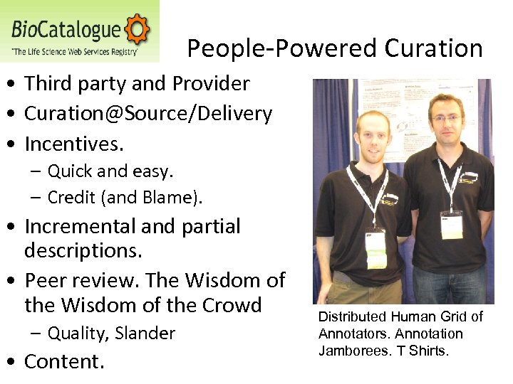 People-Powered Curation • Third party and Provider • Curation@Source/Delivery • Incentives. – Quick and