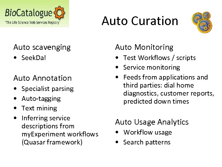 Auto Curation Auto scavenging Auto Monitoring • Seek. Da! • Test Workflows / scripts