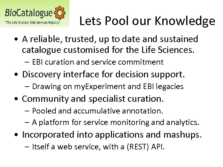 Lets Pool our Knowledge • A reliable, trusted, up to date and sustained catalogue