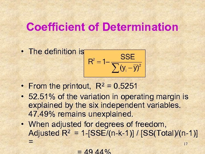 Coefficient of Determination • The definition is • From the printout, R 2 =
