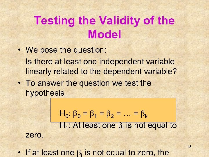 Testing the Validity of the Model • We pose the question: Is there at