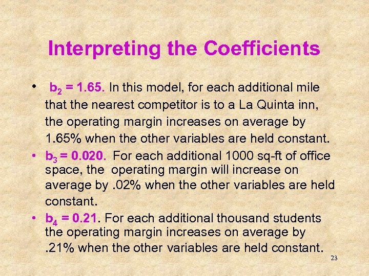 Interpreting the Coefficients • b 2 = 1. 65. In this model, for each