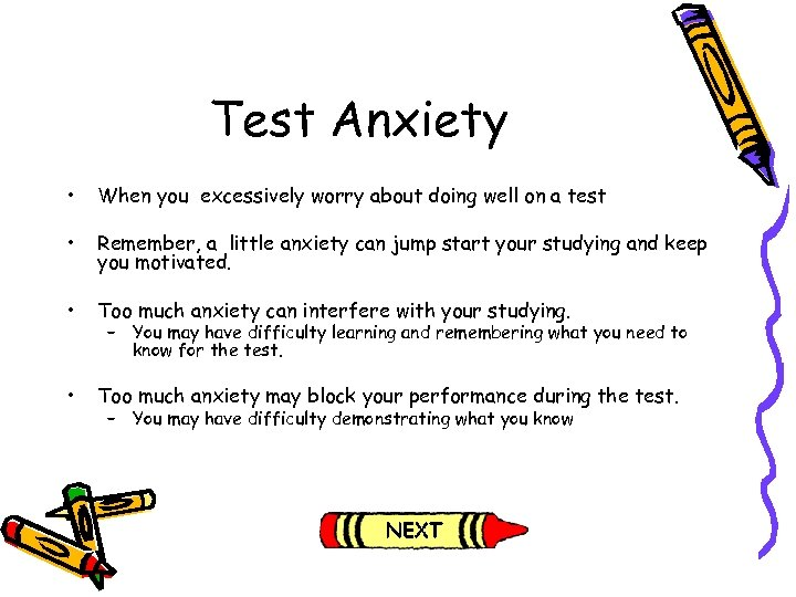 Test Anxiety • When you excessively worry about doing well on a test •