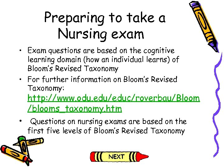 Preparing to take a Nursing exam • Exam questions are based on the cognitive