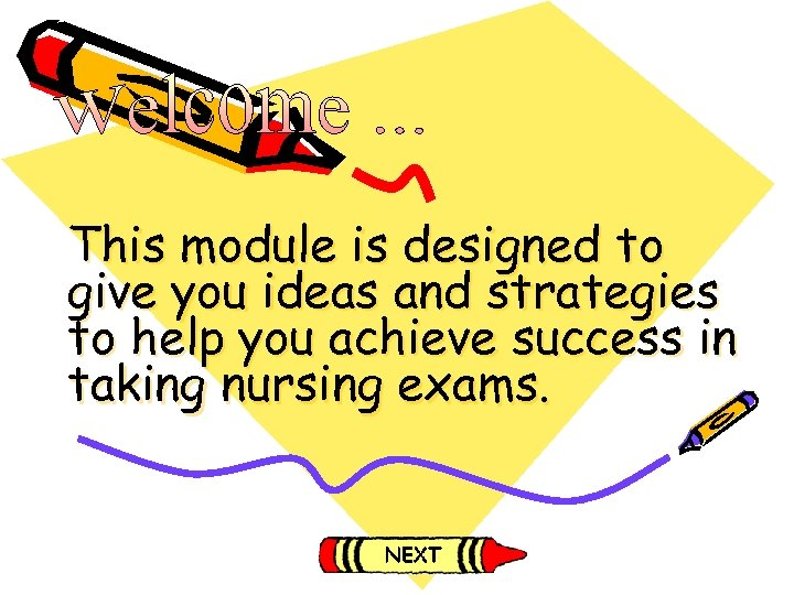 This module is designed to give you ideas and strategies to help you achieve