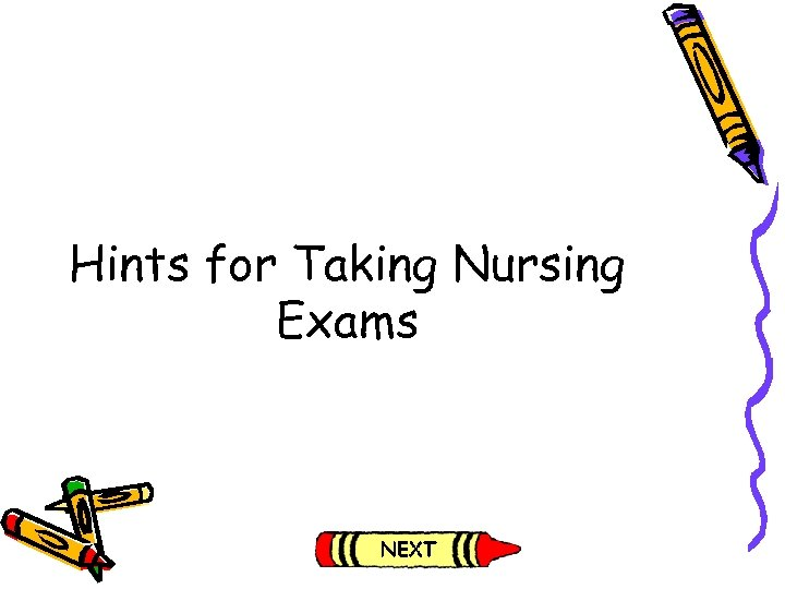 Hints for Taking Nursing Exams