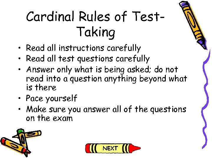 Cardinal Rules of Test. Taking • Read all instructions carefully • Read all test