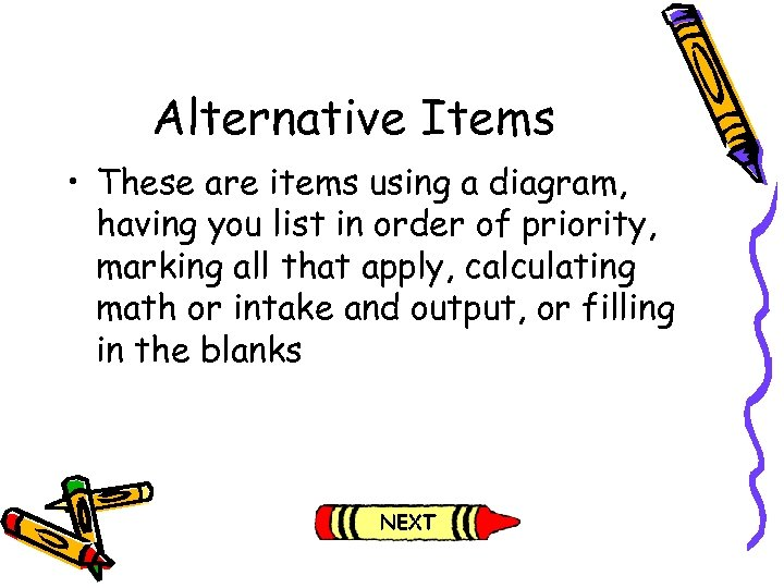 Alternative Items • These are items using a diagram, having you list in order