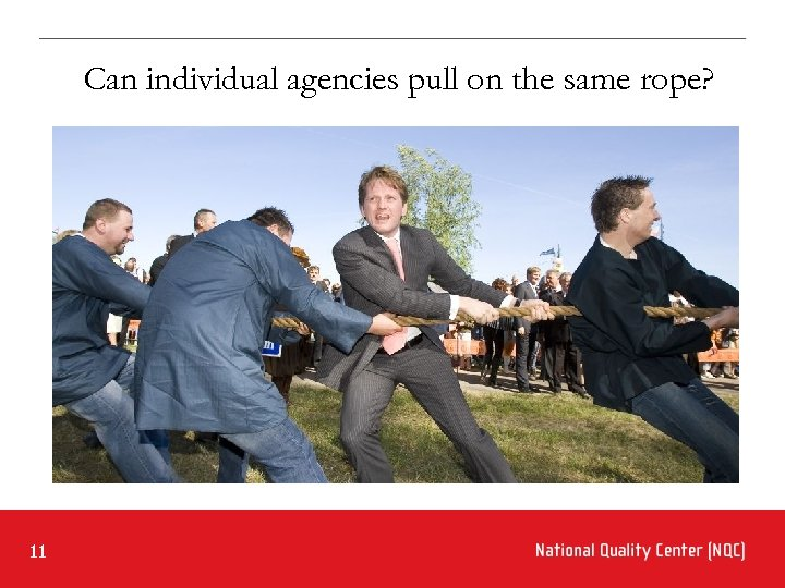 Can individual agencies pull on the same rope? 11