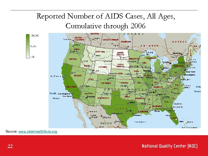 Reported Number of AIDS Cases, All Ages, Cumulative through 2006 Source: www. statehealthfacts. org