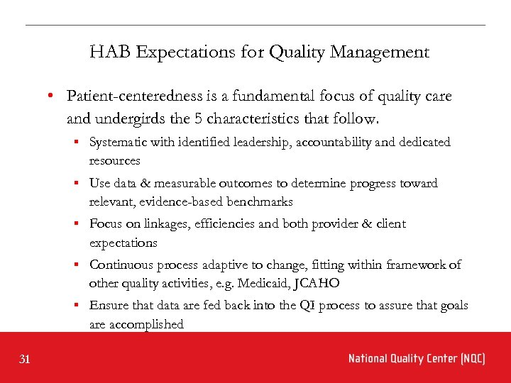 HAB Expectations for Quality Management • Patient-centeredness is a fundamental focus of quality care