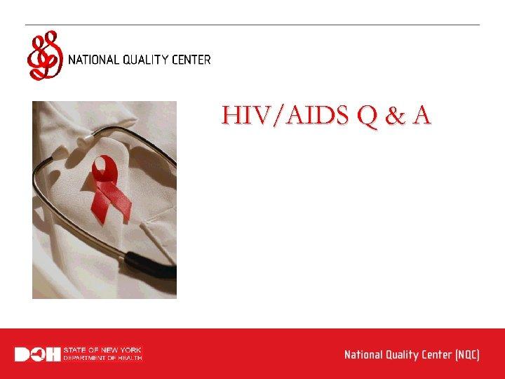 HIV/AIDS Q & A