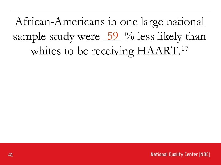 African-Americans in one large national 59 sample study were ___ % less likely than