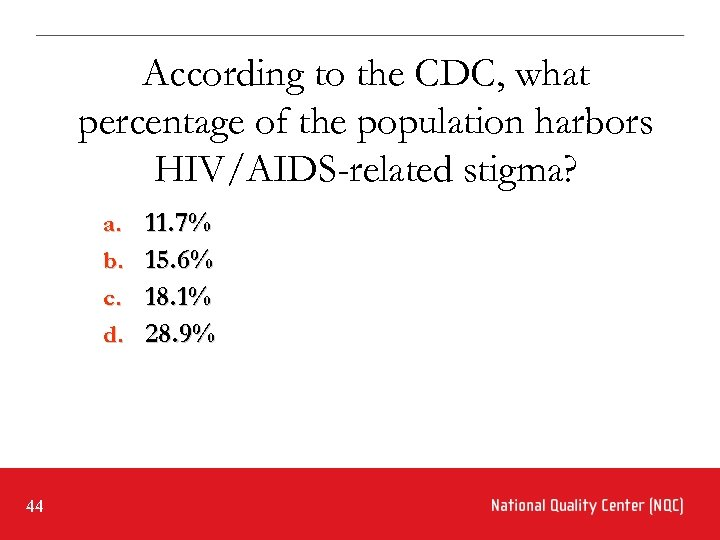 According to the CDC, what percentage of the population harbors HIV/AIDS-related stigma? a. 11.