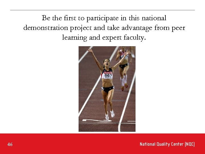 Be the first to participate in this national demonstration project and take advantage from