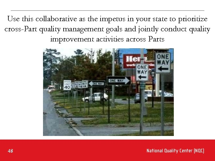 Use this collaborative as the impetus in your state to prioritize cross-Part quality management