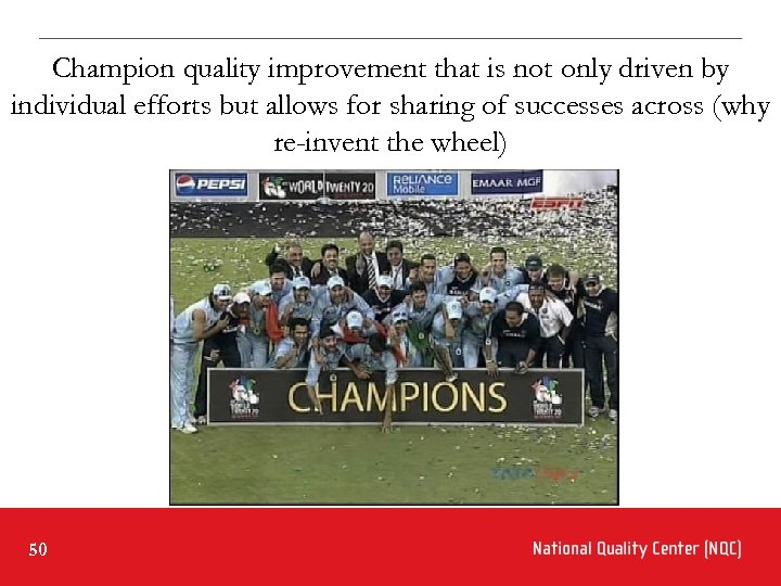 Champion quality improvement that is not only driven by individual efforts but allows for