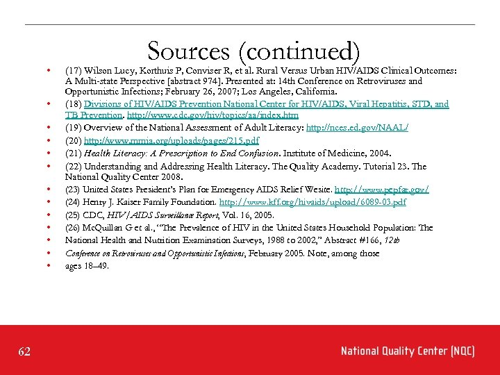 • • • • 62 Sources (continued) (17) Wilson Lucy, Korthuis P, Conviser