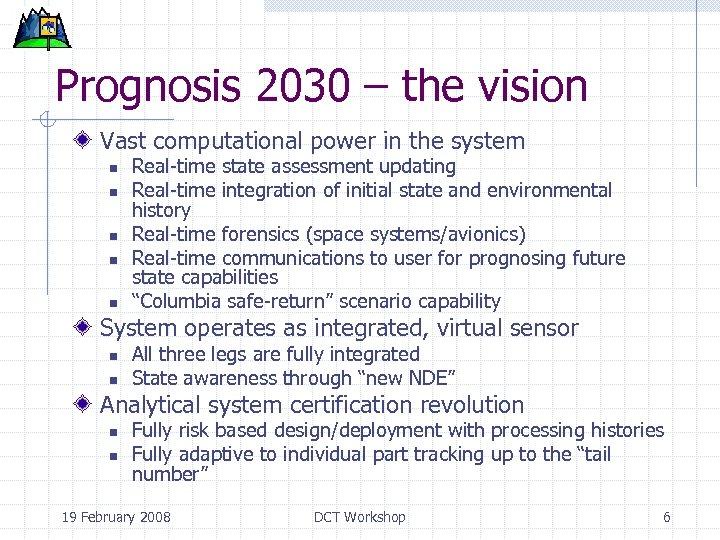 Prognosis 2030 – the vision Vast computational power in the system n n n