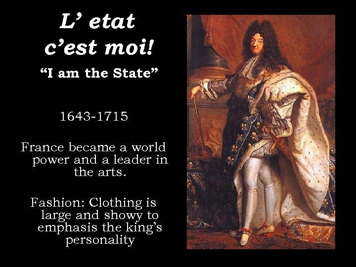 Absolutism in France L etat c est moi — Louis