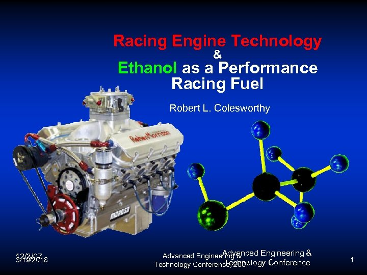 Racing Engine Technology & Ethanol as a Performance Racing Fuel Robert L. Colesworthy 12/3/07