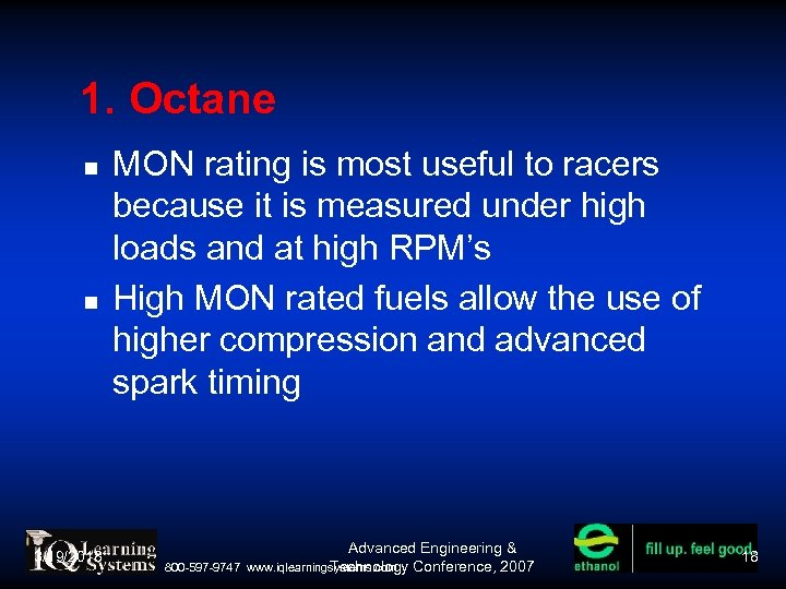 1. Octane 3/19/2018 MON rating is most useful to racers because it is measured