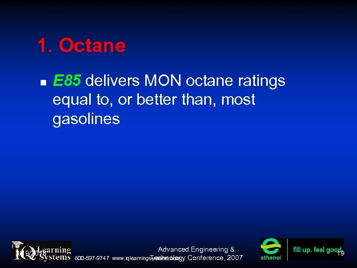 1. Octane 3/19/2018 E 85 delivers MON octane ratings equal to, or better than,