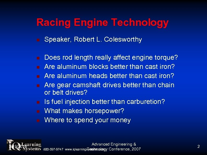 Racing Engine Technology 3/19/2018 Speaker, Robert L. Colesworthy Does rod length really affect engine