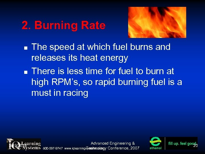 2. Burning Rate 3/19/2018 The speed at which fuel burns and releases its heat