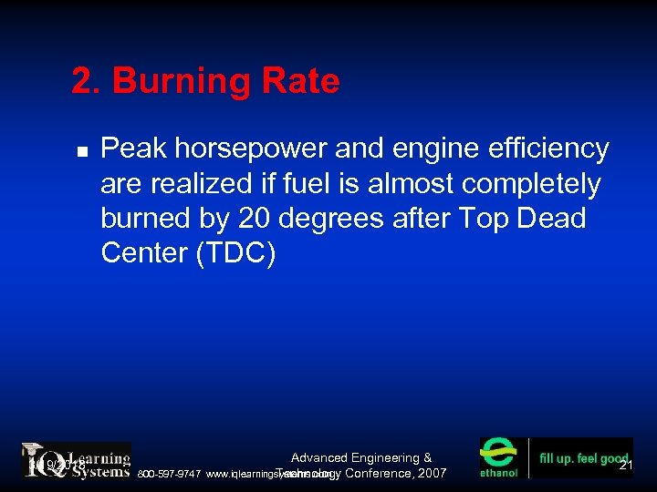 2. Burning Rate 3/19/2018 Peak horsepower and engine efficiency are realized if fuel is