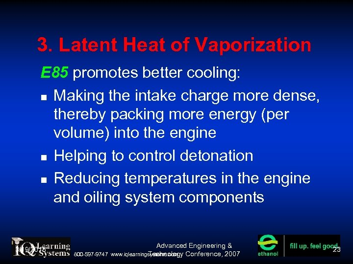 3. Latent Heat of Vaporization E 85 promotes better cooling: Making the intake charge