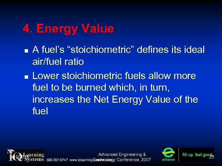 "4. Energy Value 3/19/2018 A fuel's ""stoichiometric"" defines its ideal air/fuel ratio Lower stoichiometric"
