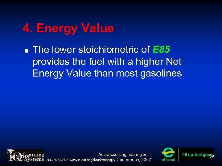 4. Energy Value 3/19/2018 The lower stoichiometric of E 85 provides the fuel with
