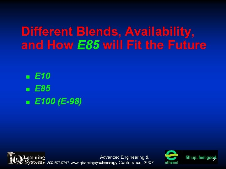 Different Blends, Availability, and How E 85 will Fit the Future 3/19/2018 E 10