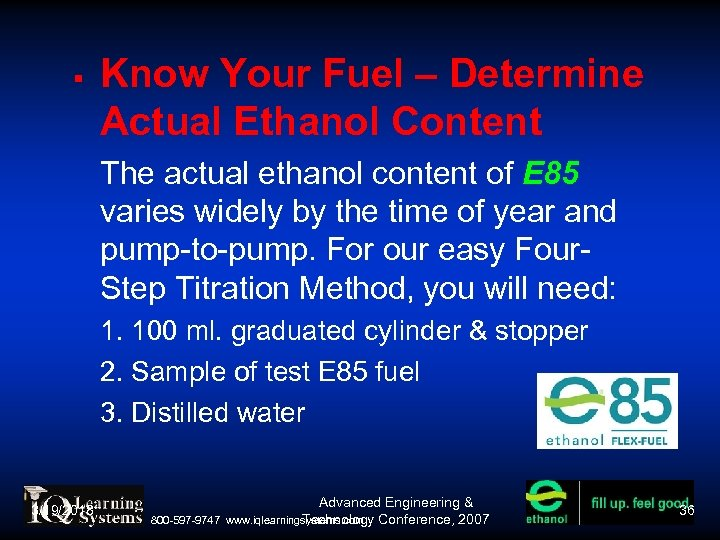 Know Your Fuel – Determine Actual Ethanol Content The actual ethanol content of