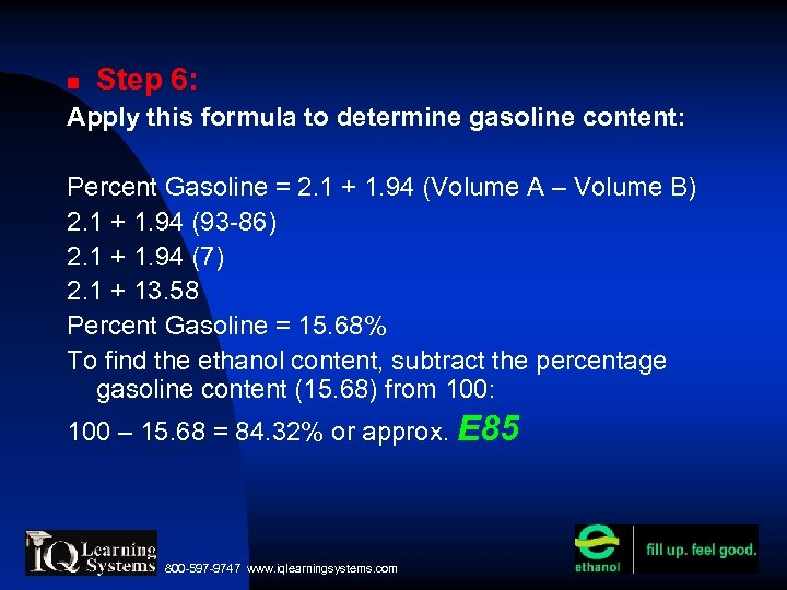 Step 6: Apply this formula to determine gasoline content: Percent Gasoline = 2.