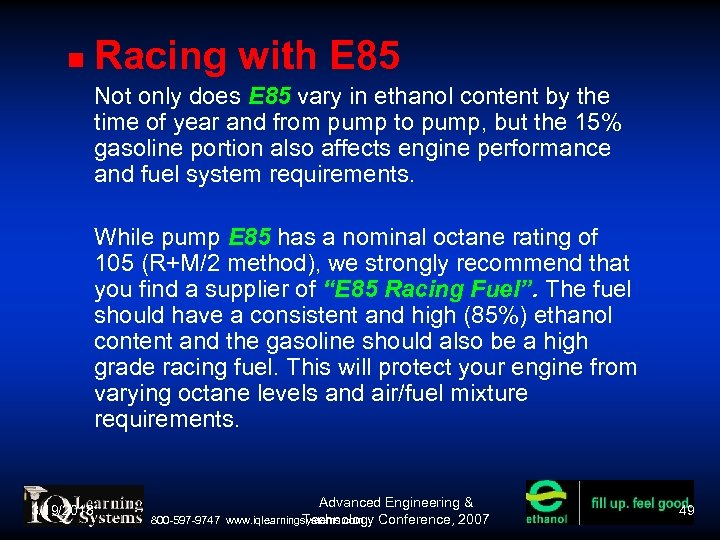 Racing with E 85 Not only does E 85 vary in ethanol content