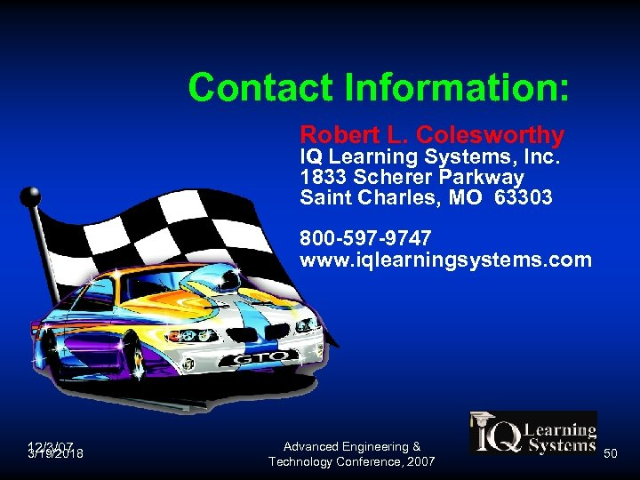 Contact Information: Robert L. Colesworthy IQ Learning Systems, Inc. 1833 Scherer Parkway Saint Charles,