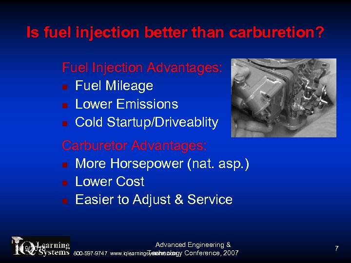 Is fuel injection better than carburetion? Fuel Injection Advantages: Fuel Mileage Lower Emissions Cold