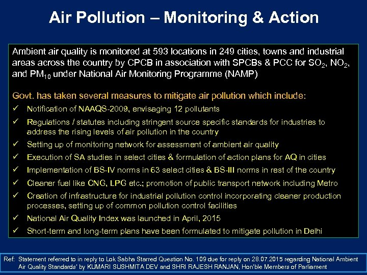 Air Pollution – Monitoring & Action Ambient air quality is monitored at 593 locations