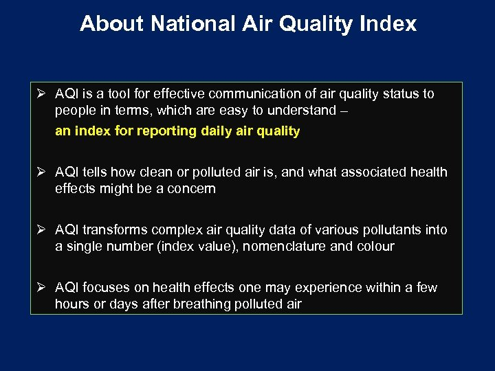 About National Air Quality Index Ø AQI is a tool for effective communication of