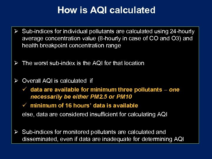 How is AQI calculated Ø Sub-indices for individual pollutants are calculated using 24 -hourly