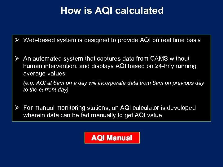 How is AQI calculated Ø Web-based system is designed to provide AQI on real
