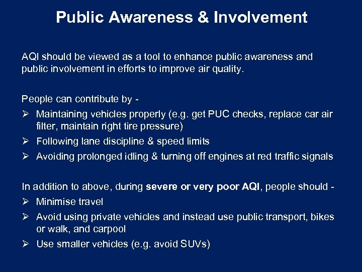 Public Awareness & Involvement AQI should be viewed as a tool to enhance public