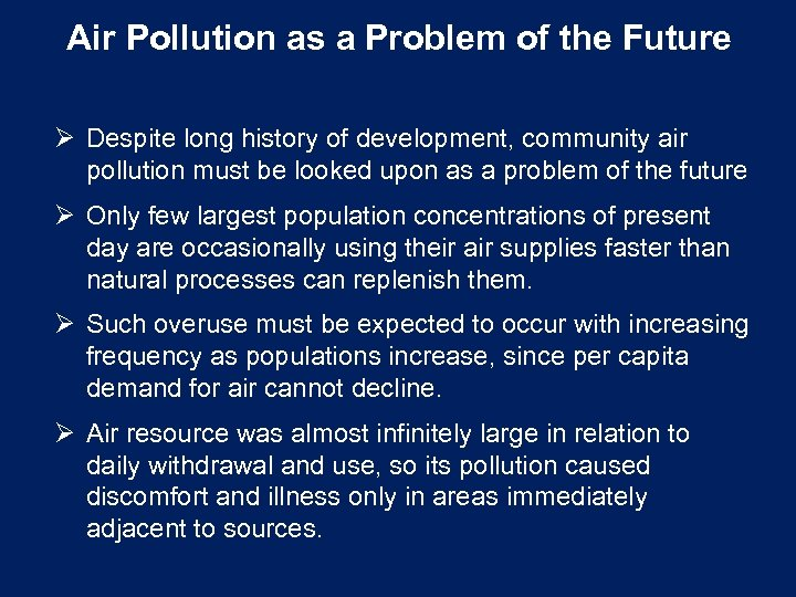 Air Pollution as a Problem of the Future Ø Despite long history of development,