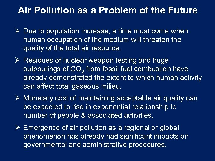 Air Pollution as a Problem of the Future Ø Due to population increase, a